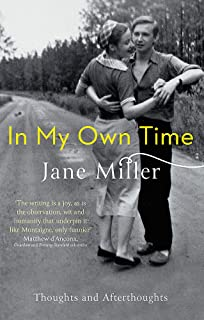 In My Own Time: Thoughts and Afterthoughts