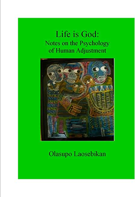 Life is God: Notes on the Psychology of Human Adjustment (English Edition)