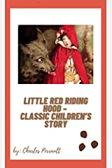 Little Red Riding Hood – Classic Children's Story Kindle Edition