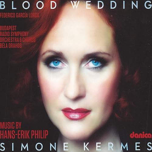 Blood Wedding by Simone Kermes on Amazon Music - Amazon com
