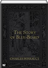 The Story of Blue-Beard (illustrated)
