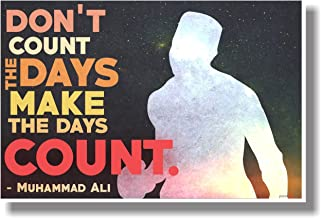 Don't Count The Days Make The Days Count - Muhammad Ali - NEW Motivational Poster