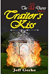 Traitor's Kiss (The Eli Diaries Book 12) Kindle Edition