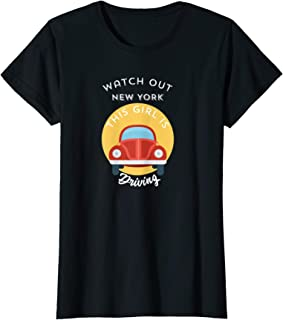 Womens Watch Out New York This Girl Is Driving - Funny Driver Tee