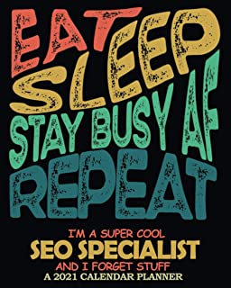 I'm A Super Cool SEO Specialist │ 2021 Calendar Planner: Funny Appreciation & Sweary Gag Gift │ Weekly Monthly Organizer D...