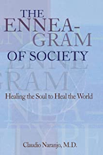 The Enneagram of Society: Healing the Soul to Heal the World (Consciousness Classics)