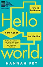 Hello World: How  to be Human in the Age of the Machine (English Edition)