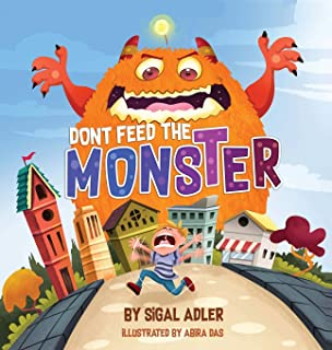 Don't Feed the Monster!: Help Kids Overcome their Fears