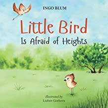 Little Bird is Afraid of Height: Teaching Children to Overcome Fears (Bedtime Stories)