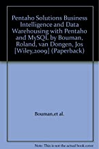 Pentaho Solutions Business Intelligence and Data Warehousing with Pentaho and MySQL by Bouman, Roland, van Dongen, Jos [Wiley,2009] (Paperback)