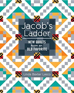 Jacob's Ladder: New Quilts from an Old Favorite