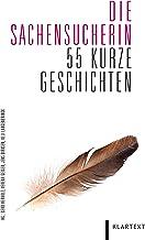 Die Sachensucherin: 55 kurze Geschichten (German Edition)