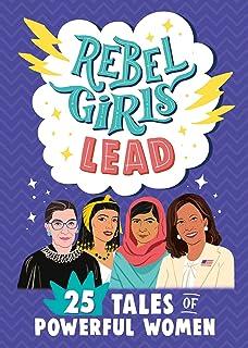 Rebel Girls Lead: 25 Tales of Powerful Women