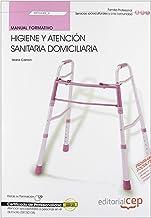 Manual Higiene y atención sanitaria domiciliaria (MF0249_2). Certificados de Profesionalidad. Atención sociosanitaria a personas en el domicilio (SSCS0108) (Fpe Formacion Empleo (cep))