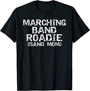 Marching Band Roadie Band Mom Shirt Funny Mother T-Shirt