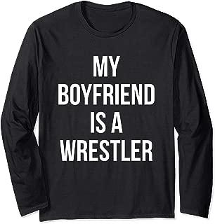 My Boyfriend Is A Wrestler Gift For Girlfriends Boyfriends Long Sleeve T-Shirt