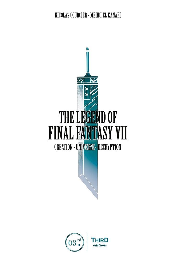 起点めまいが南西The Legend of Final Fantasy VII: Creation - Universe - Decryption (English Edition)