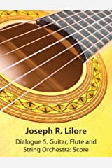 Dialogue 5: Guitar, Flute and String Orchestra: Score Paperback