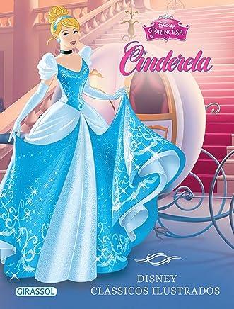 Disney. Clássicos Ilustrados. Cinderela