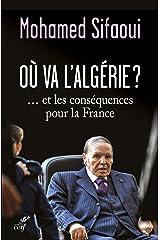 Où va l'Algérie ?... et les conséquences pour la France Format Kindle