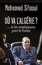 Où va l'Algérie ?... et les conséquences pour la France