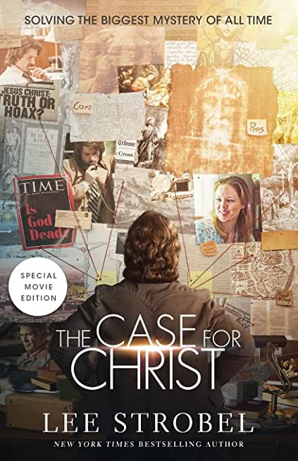 The Case for Christ Movie Edition: Solving the Biggest Mystery of All Time