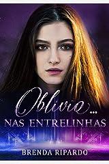 Oblívio... Nas Entrelinhas: (Trilogia Nas Entrelinhas 2) eBook Kindle