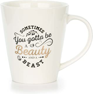 Mugs For Women - Sometimes you gotta be a beauty and a beast  Premium Coffee mug Gift Set - Mugs with Funny Sayings 11oz Ceramic. Great birthday or Christmas surprise for a friend or coworker