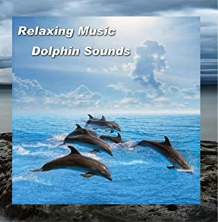 Relaxing Music Dolphin Sounds