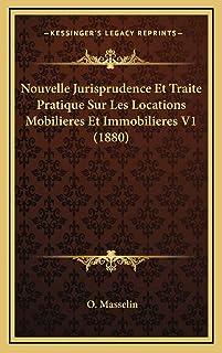 Nouvelle Jurisprudence Et Traite Pratique Sur Les Locations Mobilieres Et Immobilieres V1 (1880)