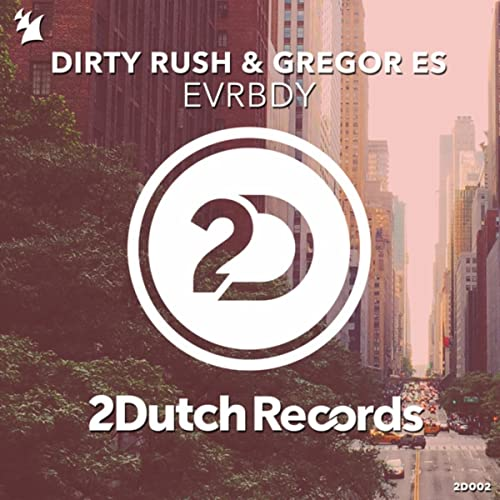 Evrbdy By Dirty Rush Gregor Es On Amazon Music Amazoncom