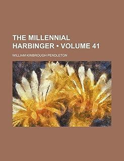 The Millennial Harbinger (Volume 41)