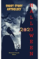 Halloween 2020: A Short Story Anthology (Short Story Challenge Anthologies) Kindle Edition