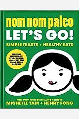 Nom Nom Paleo: Let's Go! Kindle Edition