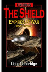 Exodus: Empires at War: Book 16: The Shield. Kindle Edition