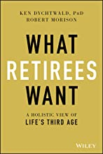 What Retirees Want: A Holistic View of Life's Third Age PDF