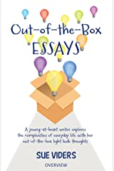 Out-of-the-Box ESSAYS: A young-at-heart writer explores the complexities of everyday life with her out-of-the-box light bulb thoughts Kindle Edition