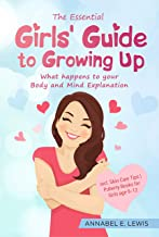 The Essential Girls' Guide to Growing Up: What happens to your Body and Mind Explanation incl. Skin Care Tips | Puberty Bo...