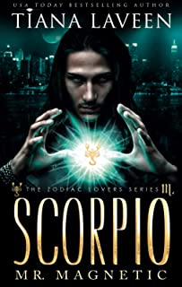Scorpio - Mr. Magnetic: The 12 Signs of Love (The Zodiac Lovers Series Book 11)
