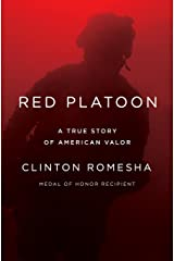 Red Platoon: A True Story of American Valor Kindle Edition