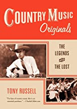 Country Music Originals : The Legends and the Lost: The Legends and the Lost