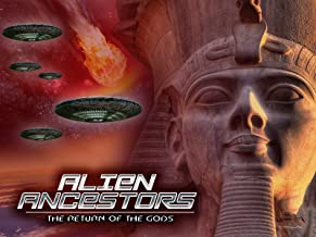 Alien Ancestors: The Return of the Gods