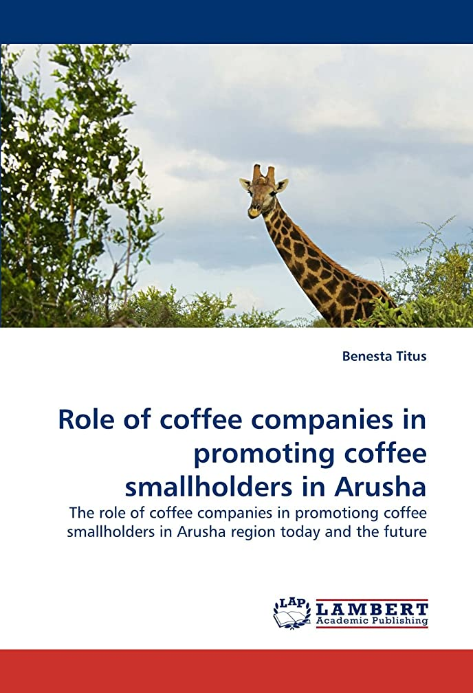 アニメーションマイル日の出Role of Coffee Companies in Promoting Coffee Smallholders in Arusha