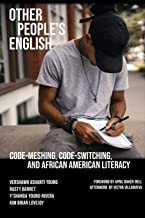 Other People's English: Code-Meshing, Code-Switching, and African American Literacy (Working and Writing for Change)