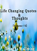 Life Changing Quotes & Thoughts (Volume 116)