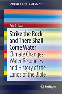 Strike the Rock and There Shall Come Water: Climate Changes,