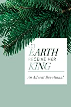 Let Earth Receive Her King: An Advent Devotional