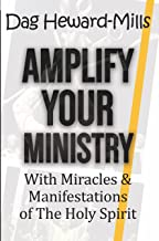 Amplify Your Ministry: With Miracles & Manifestations of the Holy Spirit