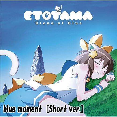 blue moment[Short ver.]