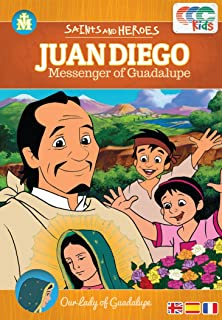Juan Diego: Messenger Of Guadalupe